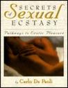 Secrets of Sexual Ecstasy: Pathways to Erotic Pleasure