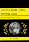 The New World Order's Defining Crises: The Clash of Promise and Essence