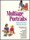 Multiage Portraits: Teaching and Learning in Mixed-Age Classrooms