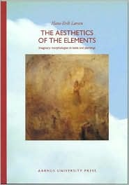 The Aesthetics of the Elements: Imaginary Morphologies in Texts and Paintings