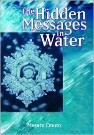 Hidden Messages in Water - Masaru Emoto
