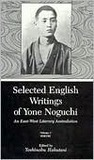 Selected English Writings Of Yone Noguchi: An East West Literary Assimilation