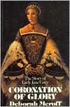 Coronation of Glory: The Story of Lady Jane Grey