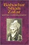 Bahadur Shah Zafar and His Contemporaries: Zauq, Ghalib, Momin, Shefta: Selected Poetry: Text, Translation, and Transliteration