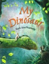 My Dinosaur by Mark Alan Weatherby