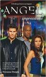 Impressions (Angel: Season 3, #3)