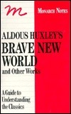Aldous Huxley's Brave New World: And Point Counter Point, After Many a Summerdies the Swan, Eyeless in Gaza