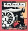 More Kaua'i Tales