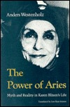 The Power of Aries: Myth and Reality in Karen Blixen's Life