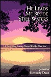 He Leads Me Beside Still Waters: A Forty-Day Journey Toward Rest for Your Soul