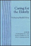 Caring for the Elderly: Reshaping Health Policy
