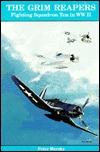 The Grim Reapers: Fighting Squadron Ten in Ww II
