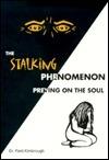 The Stalking Phenomenon: Preying on the Soul