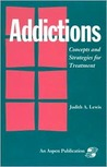 Addictions: Concepts & Strategies for Treatment