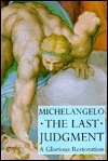 Michelangelo the Last Judgment: A Glorious Restoration