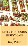After the Boston Heresy Case