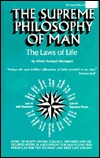 Supreme Philosophy of Man: The Laws of Life
