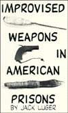 improvised-weapons-in-american-prisons
