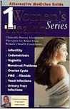 Alternative Medicine Guide to Women's Health 1 (ALTERNATIVE MEDICINE GUIDE)