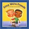 Since We're Friends by Celeste Shally