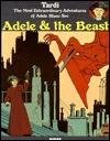 Adele & the Beast: The Most Extraordinary Adventures of Adele Blanc-Sec