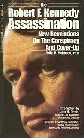 The Robert F. Kennedy Assassination: New Revelations on the Conspiracy & Cover-up, 1968-91