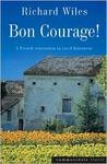 Bon Courage! by Richard Wiles