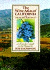 The Wine Atlas of California and the Pacific Northwest: A Traveler's Guide to the Vineyards