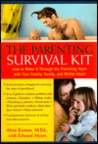 The Parenting Survival Kit: How to make it Tyrough the Parenting Years
