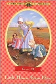 Little House Farm Days (Little House Chapter Books: Laura, #7)