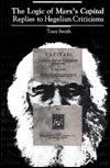 The Logic of Marx's Capital: Replies to Hegelian Criticisms
