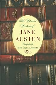 The Wit and Wisdom of Jane Austen by Jane Austen
