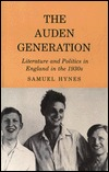 Auden Generation: Literature and Politics in England in the 1930's