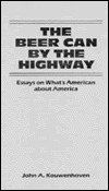 The Beer Can by the Highway: Essays on What's American about America