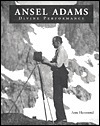 Ansel Adams: Divine Performance
