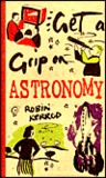 Get a Grip on Astronomy