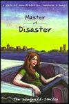 Master of Disaster: A Tale of Manifestation, Mayhem & Magic