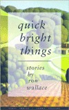 Quick Bright Things: Stories