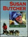 Susan Butcher, Sled Dog Racer