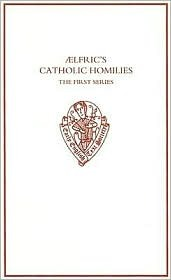Aelfric's Catholic Homilies. Text