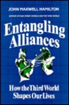 Entangling Alliances: How the Third World Shapes Our Lives
