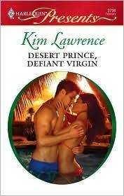Desert Prince, Defiant Virgin by Kim Lawrence