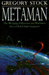 Metaman: The Merging of Humans and Machines Into a Global Superorganism