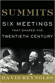 Summits: Six Meetings That Shaped the Twentieth Century
