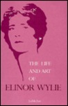 The Life and Art of Elinor Wylie