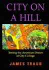 City On A Hill: Testing The America Dream At City College