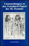 Untersuchungen Zu Den Totenbuch-Papyri Der 18 Dyn (Studies in Egyptology)