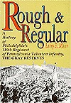 Rough And Regular: A History Of Philadelphia's 119th Regiment Of Pennsylvania Volunteer Infantry:  The Gray Reserves
