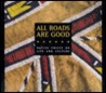 All Roads Are Good: Native Voices on Life and Culture
