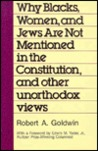 Why Blacks, Women and Jews Are Not Mentioned in the Constitution, and Other Unorthodox Views